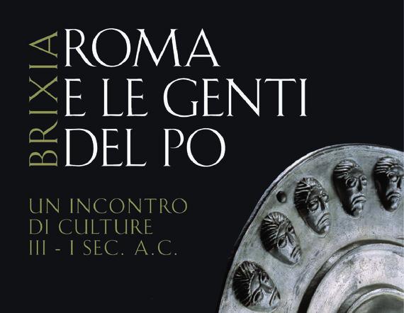 Brixia: Roma e le Genti del Po