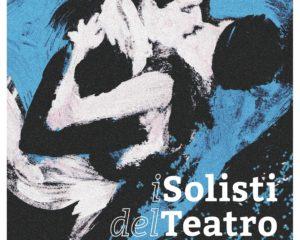 Il valore della sperimentazione: I Solisti del Teatro XXVI edizione